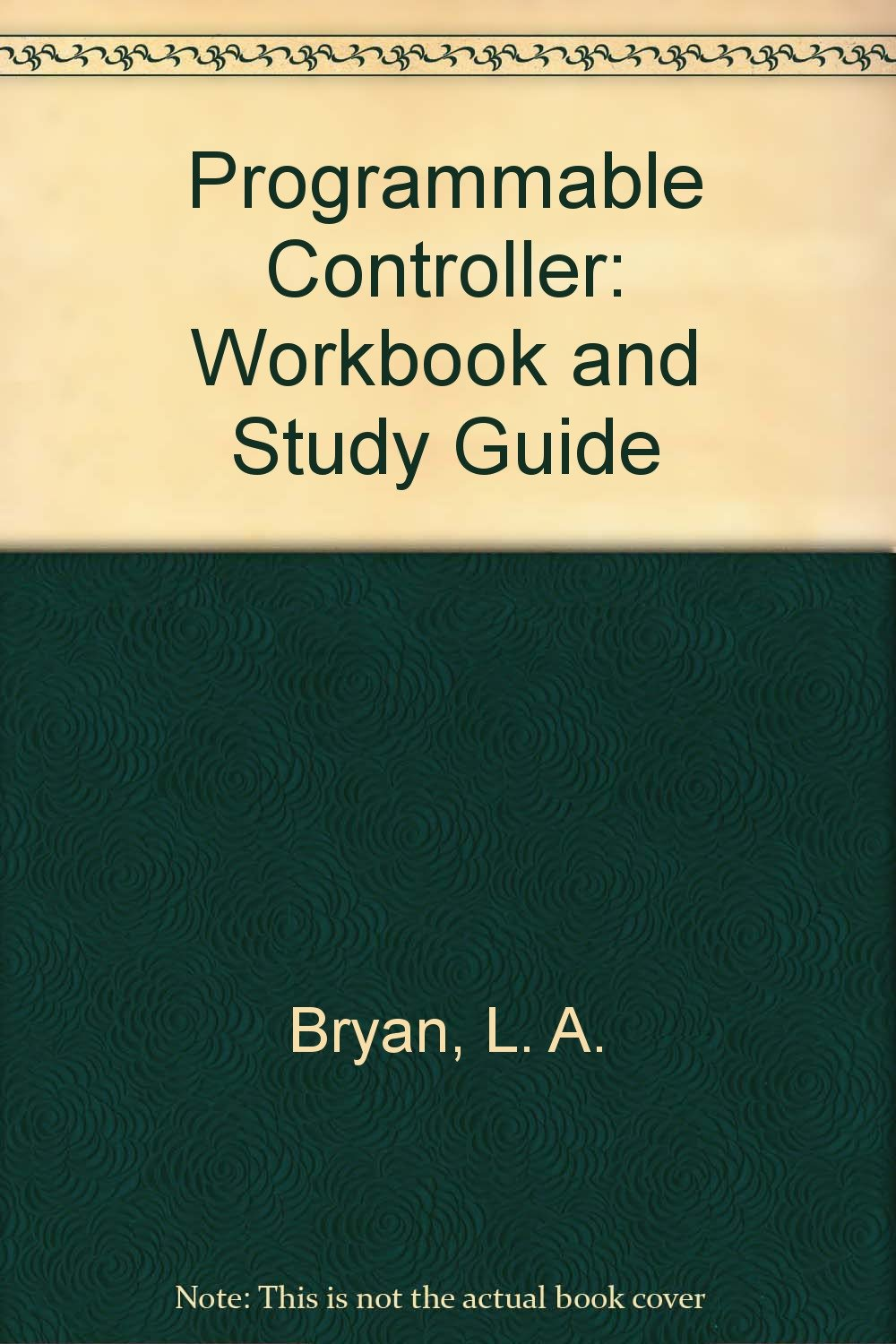 buy programmable controller workbook and study guide book online at rh amazon in Programmable Controllers Book Allen Bradley Programmable Controller