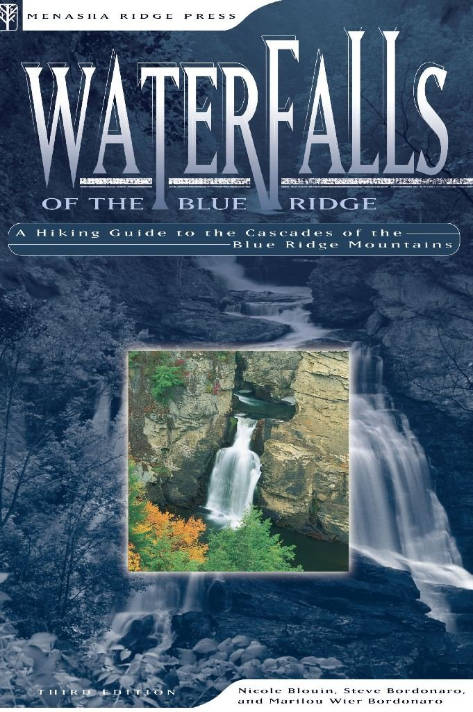 Download Waterfalls of the Blue Ridge: A Hiking Guide to the Cascades of the Blue Ridge Mountains PDF