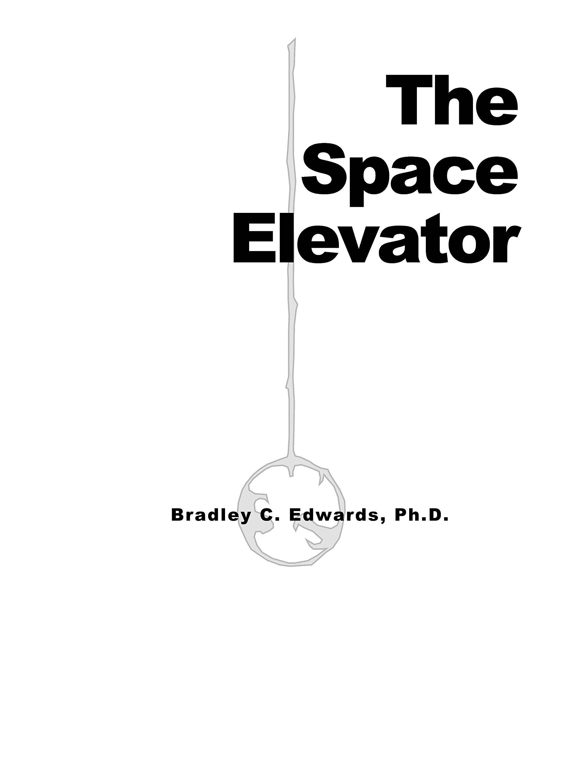 The Space Elevator by Bradley C Edwards PhD (NASA) [Loose Leaf Edition] PDF