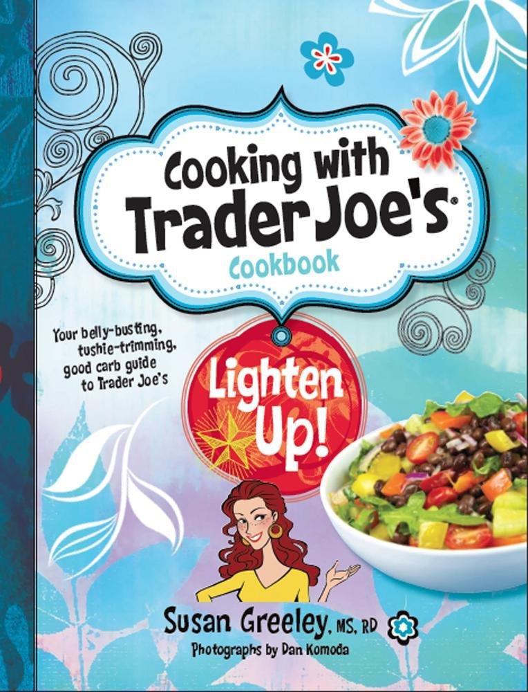 Download Cooking with Trader Joe's Cookbook: Lighten Up! ebook