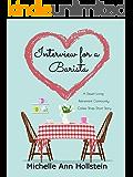 Interview for a Barista: A Desert Living Retirement Community, Coffee Shop Short Story