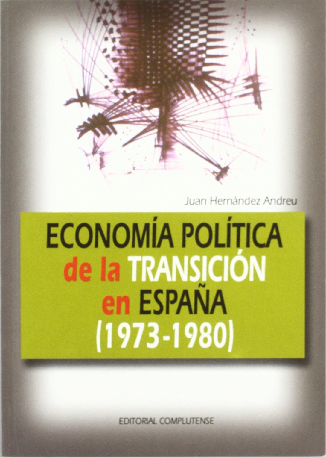 Economía política de la transición en la transición en España 1973-1980 sin colección: Amazon.es: Hernández Andreu, Juan: Libros
