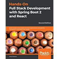 Hands-On Full Stack Development with Spring Boot 2 and React - Second Edition: Build modern and scalable full stack…