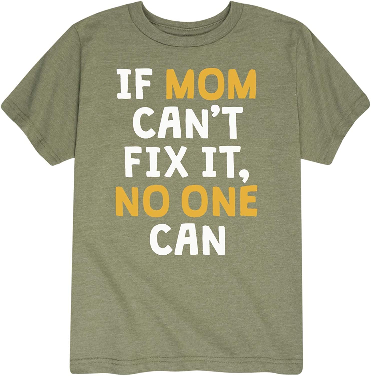 If Mom Cant Fix It No one Can Toddler Short Sleeve Tee