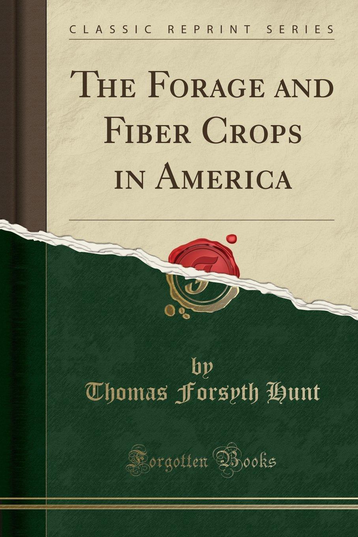 The Forage and Fiber Crops in America (Classic Reprint) ebook