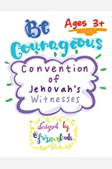 Be Courageous 2018 Convention of Jehovah's Witnesses Workbook for Kids Ages 3+ Paperback