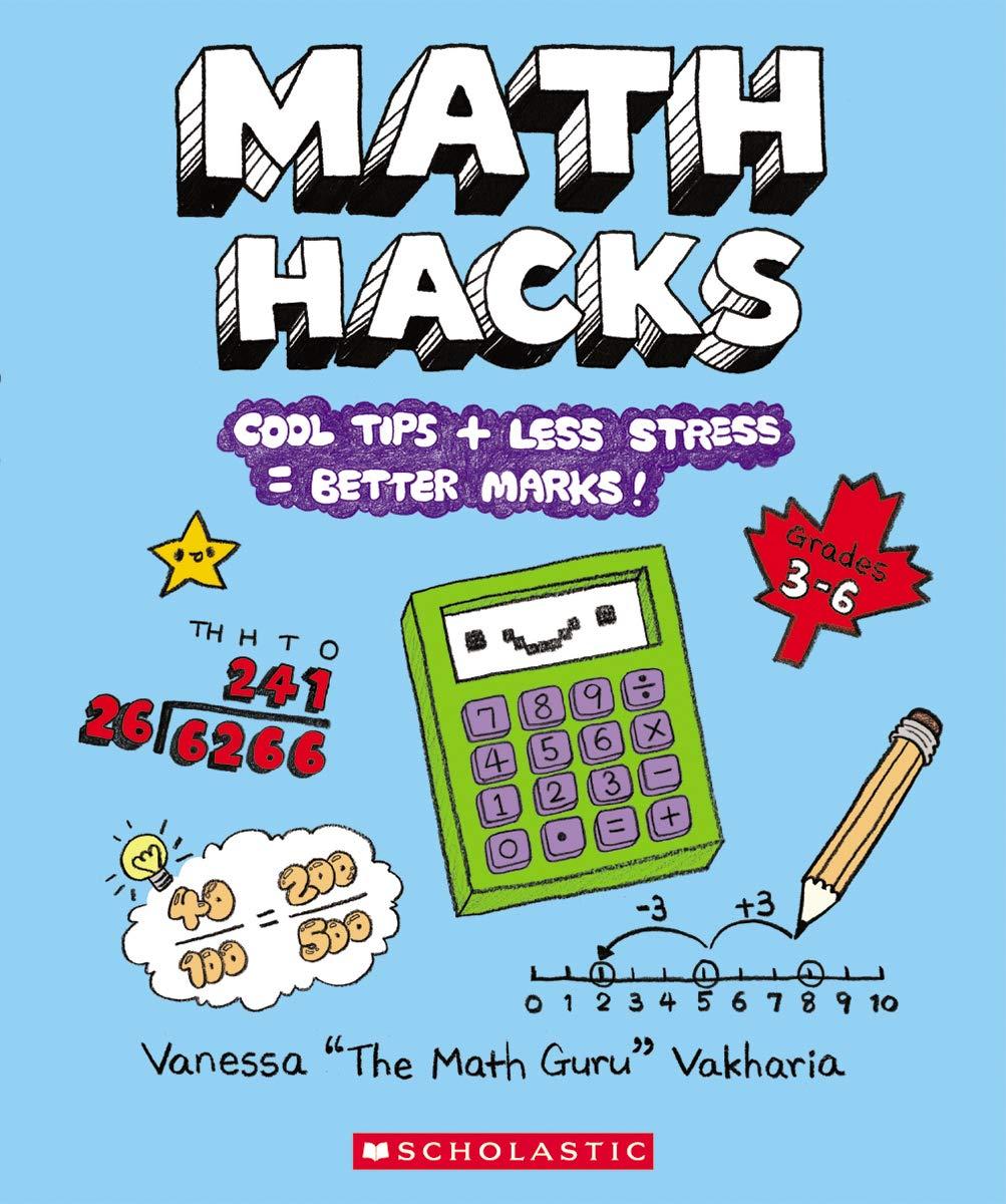 Math Hacks: Cool Tips + Less Stress = Better Marks: Vanessa Vakharia
