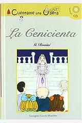 cenicienta,la (cuentame una opera (Infantil y juvenil) (Spanish Edition) Hardcover