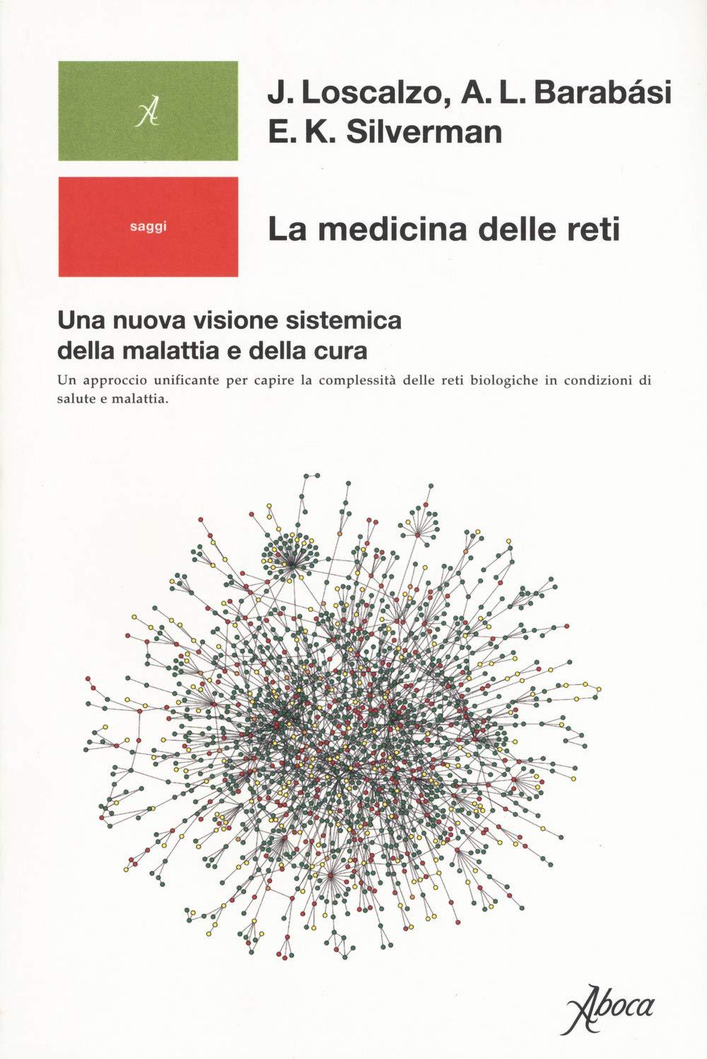 La medicina delle reti. Una nuova visione sistemica della ...