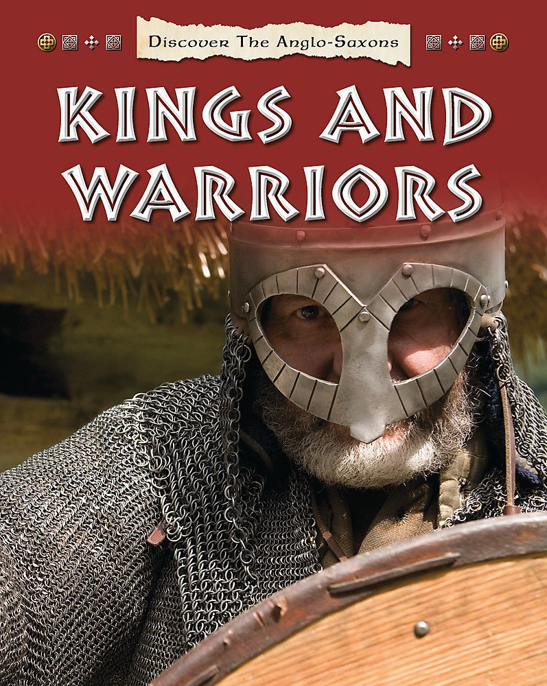 Discover the Anglo-Saxons: Kings and Warriors pdf