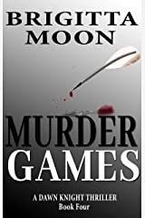 Murder Games: A Dawn Knight Kindle Single (Short Story Thriller Book 4) Kindle Edition