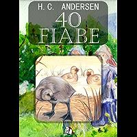 40 Fiabe di H. C. Anderson (Italian Edition)