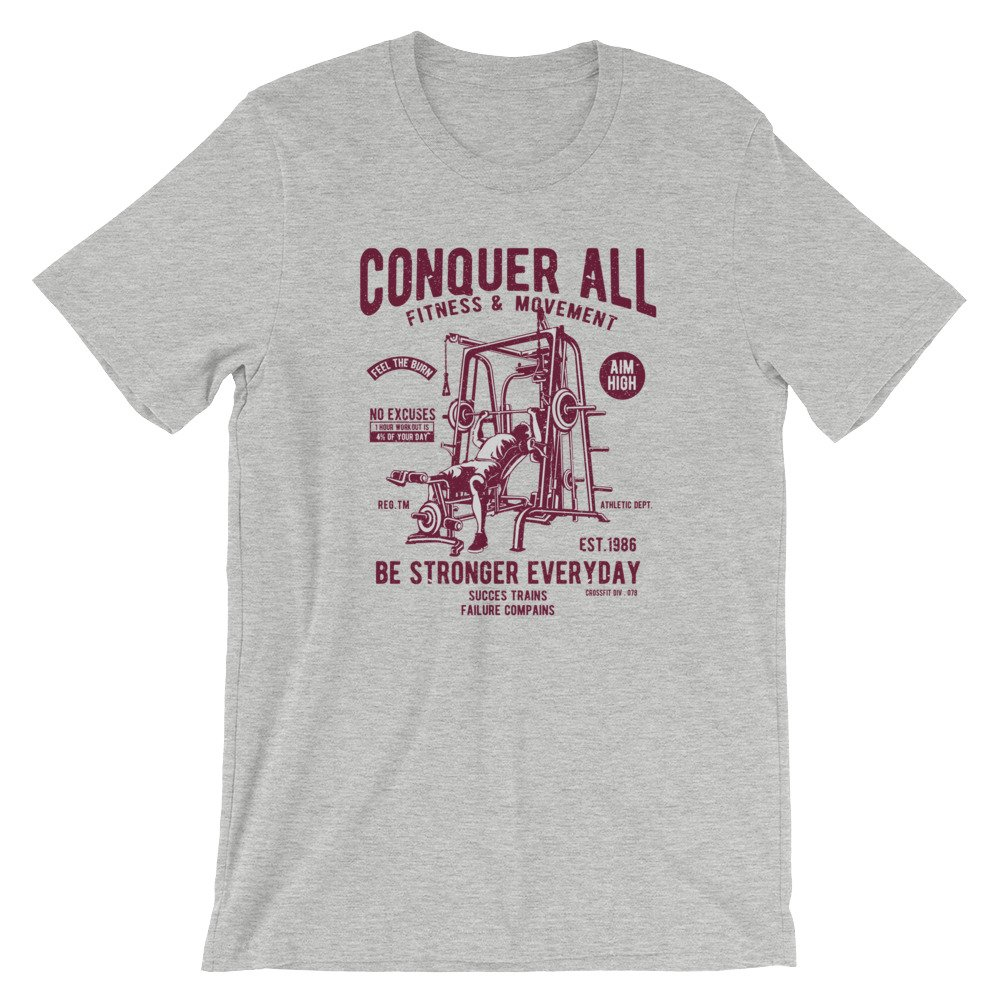 Gym Graphic Display Conquer All Classic Weight Lifting Short-Sleeve Unisex T-Shirt Be Stronger Everyday Fitness