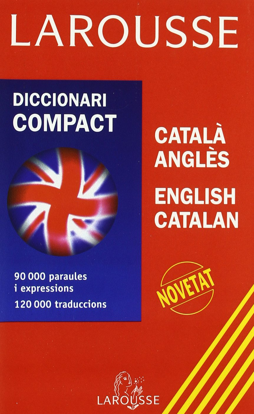 Larousse Diccionari Compact Catala Angles - English Catalan/ Larousse  Compact Catalan - English Dictionary (Catalan and English Edition)  Paperback – June 30 ...