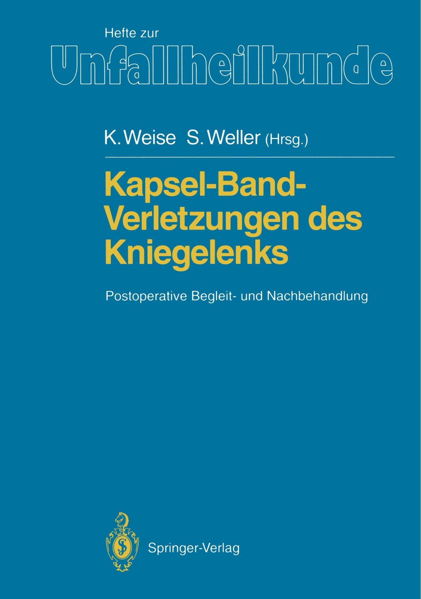 Kapsel-Band-Verletzungen des Kniegelenks: Postoperative Begleit- und ...