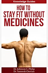 How To Stay Fit Without Medicines Kindle Edition