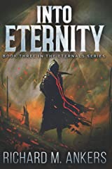 Into Eternity: Large Print Edition (The Eternals) Paperback