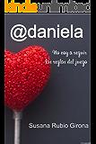 @daniela: No voy a seguir las reglas del juego