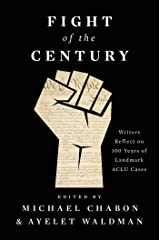 Fight of the Century: Writers Reflect on 100 Years of Landmark ACLU Cases Kindle Edition