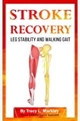 Stroke Recovery: Leg Stability and Walking Gait Kindle Edition