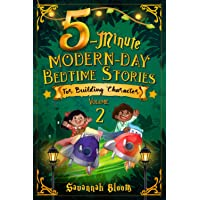 5-Minute Modern-Day Bedtime Stories: For Building Character: (Read Alouds for Young Children) (Modern Bedtime Series)