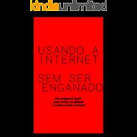 Usando a Internet sem ser enganado
