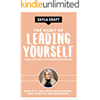 The Habit of Leading Yourself: A One Year Guide to Becoming Unstoppable (English Edition)