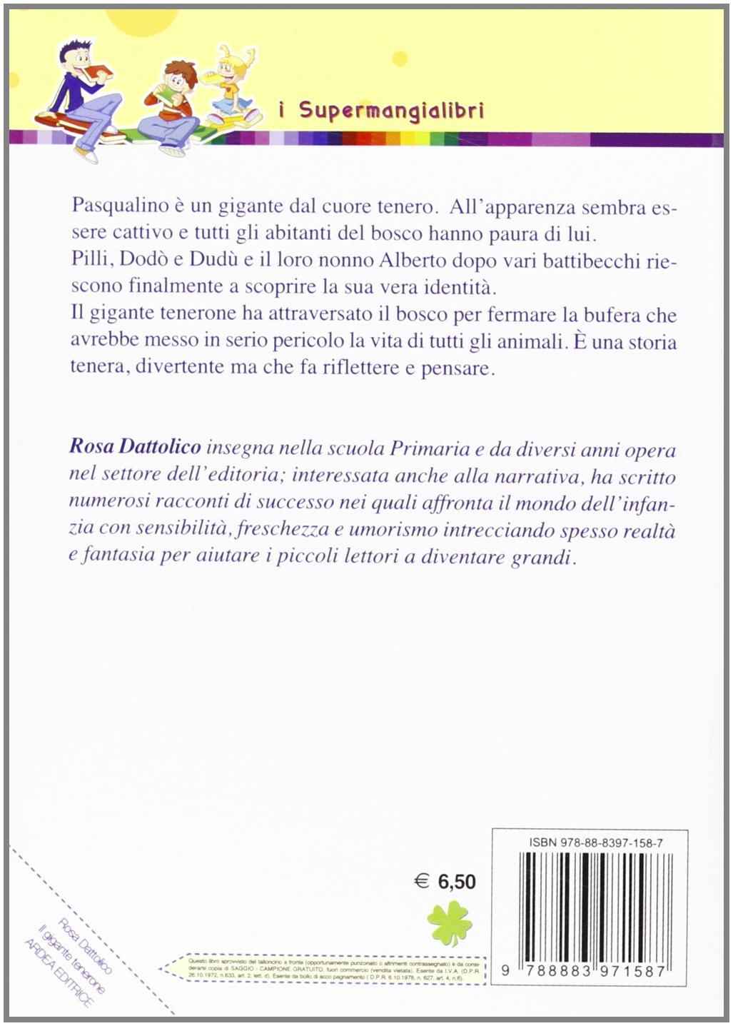 Il gigante tenerone: Amazon co uk: Rosa Dattolico: 9788883971587: Books