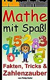 Mathe mit Spaß!: Fakten, Tricks & Zahlenzauber