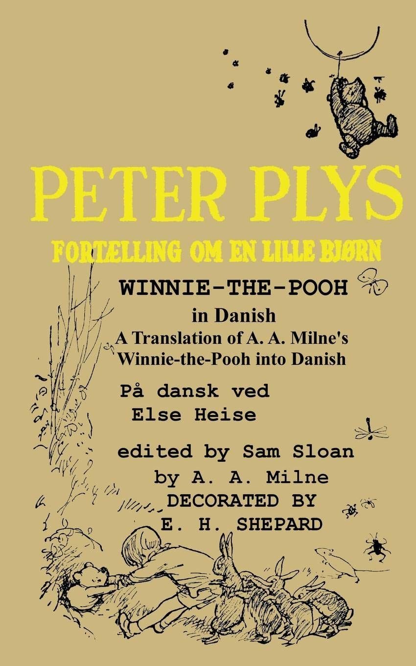 Peter Plys Winnie The Pooh In Danish  A Translation Of A. A. Milne's Winnie The Pooh Into Danish