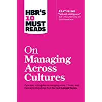 "HBR's 10 Must Reads on Managing Across Cultures (with featured article ""Cultural Intelligence"" by P. Christopher Earley…"