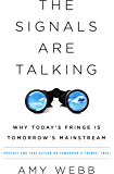 The Signals Are Talking: Why Today's Fringe Is Tomorrow's Mainstream (English Edition)