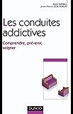 Les conduites addictives : Comprendre, prévenir, soigner (Psychothérapies humanistes)