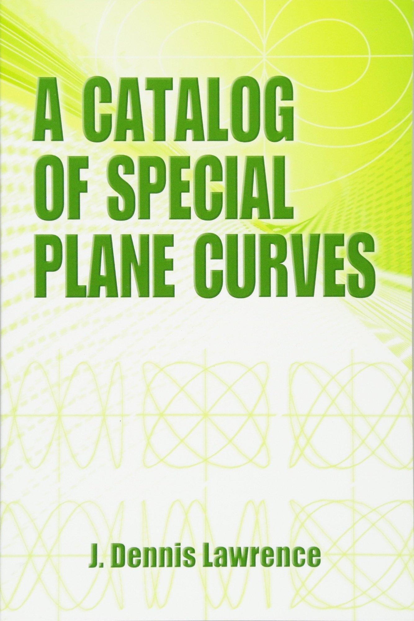 A Catalog of Special Plane Curves Dover Books on Mathematics: Amazon.es: Lawrence, J. Dennis: Libros en idiomas extranjeros