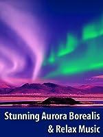 Stunning Aurora Borealis & Relax Music - Northern Polar Lights Screensaver