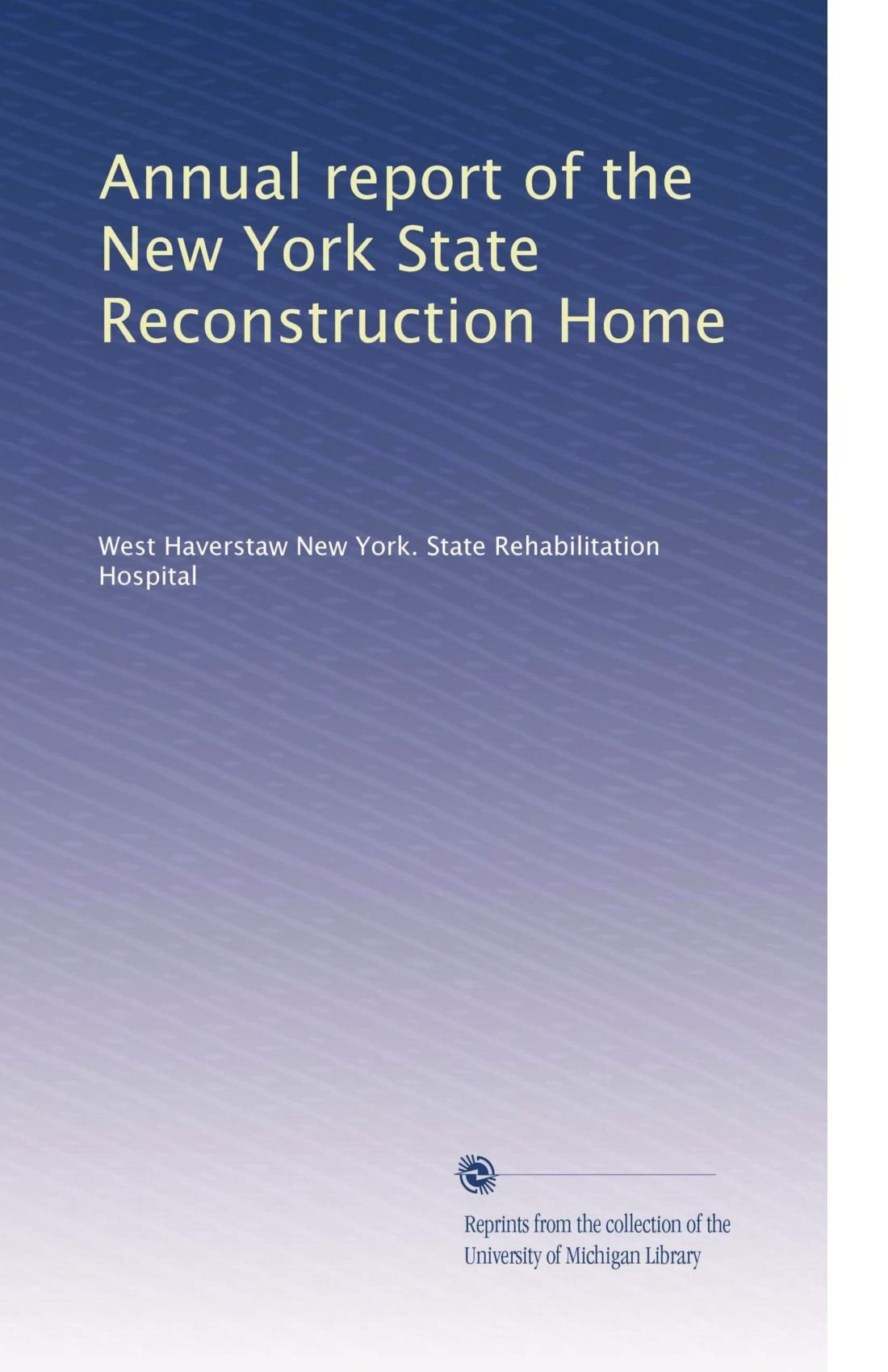 Download Annual report of the New York State Reconstruction Home ebook