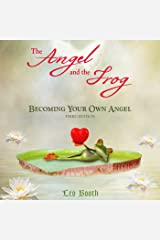 Angel and the Frog: Becoming Your Own Angel Audible Audiobook