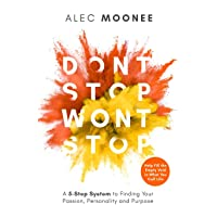 Don't Stop, Won't Stop: A 5-Step System to Finding Your Passion, Personality and...