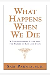 What Happens When We Die? Kindle Edition