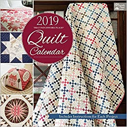 That Patchwork Place Quilt Calendar 2019
