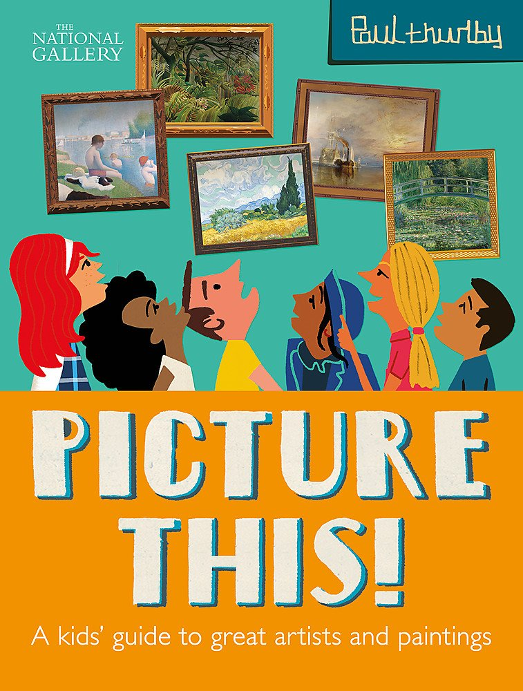 Picture This!: A Kids' Guide to the National Gallery (National Gallery Paul Thurlby) pdf epub