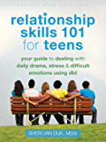 Relationship Skills 101 for Teens: Your Guide to Dealing with Daily Drama, Stress, and Difficult Emotions Using DBT (The…