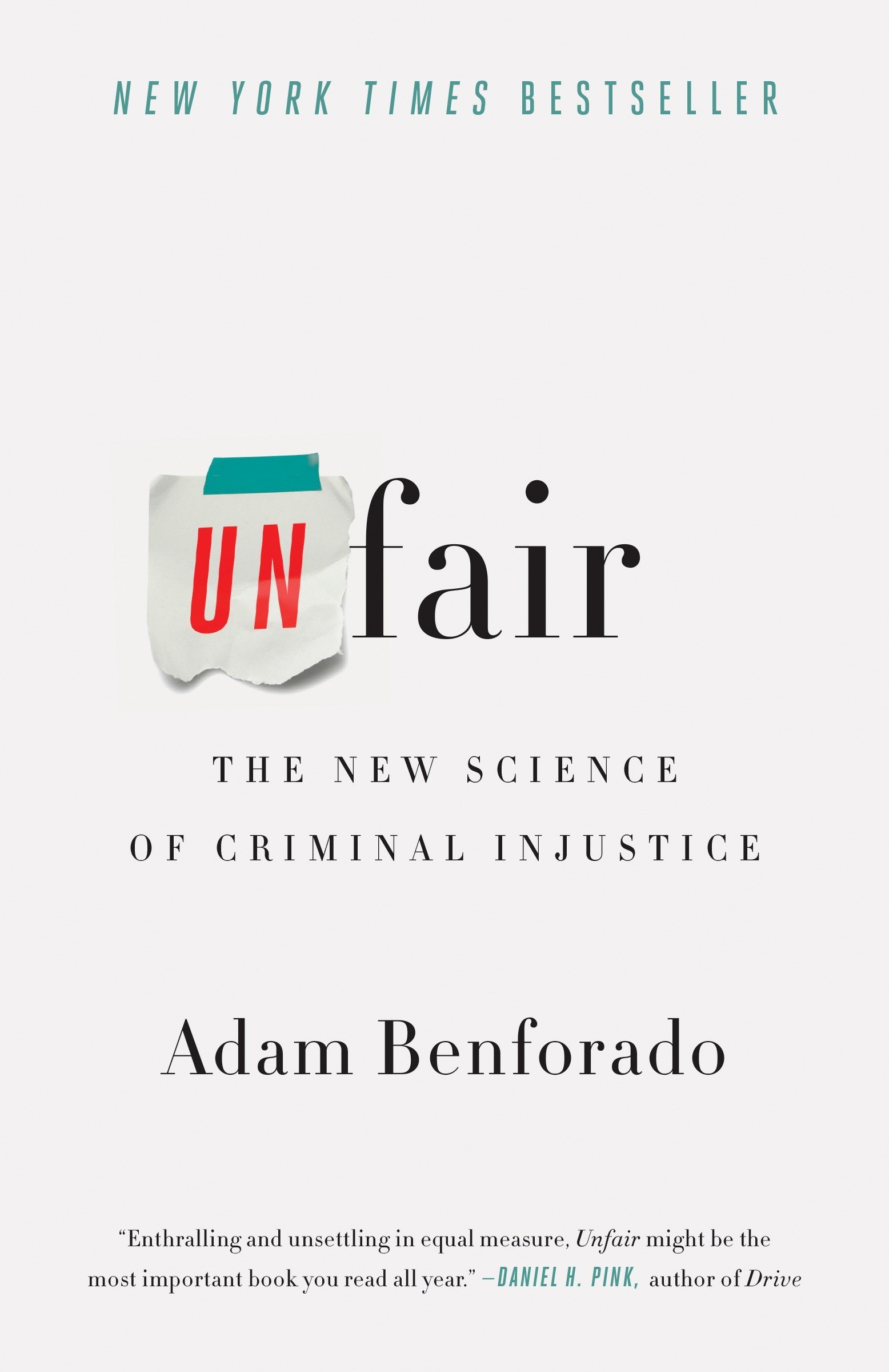 Unfair: The New Science of Criminal Injustice: Adam