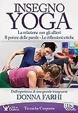 Insegno yoga. La relazione con gli allievi. Il potere delle parole. Le riflessioni etiche
