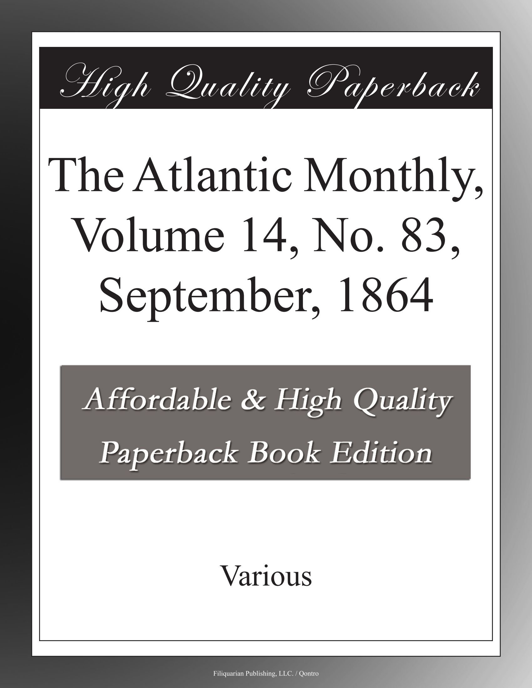 Download The Atlantic Monthly, Volume 14, No. 83, September, 1864 PDF