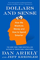 Dollars and Sense: How We Misthink Money and How to Spend Smarter Kindle Edition