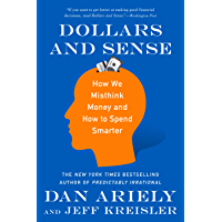 Dollars and Sense: How We Misthink Money and How to Spend Smarter (English Edition)