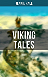 Viking Tales: Myths & Legends from the Land of Ice and Fire