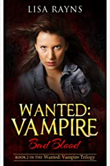 Wanted: Vampire - Bad Blood: Book 2 in the Wanted: Vampire Trilogy Kindle Edition