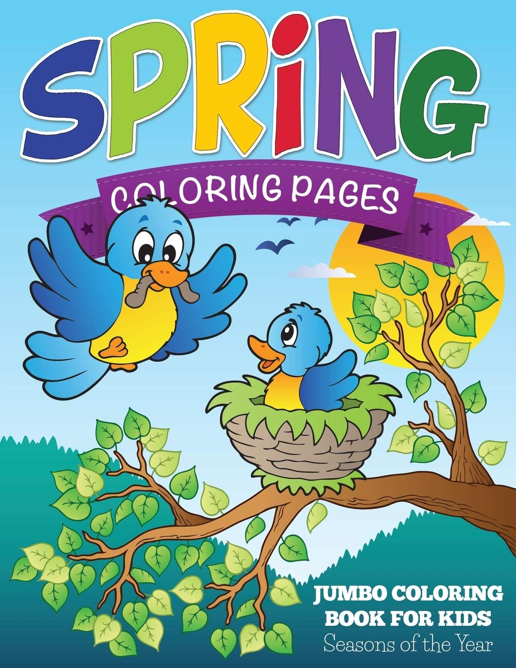 Spring Coloring Pages: Jumbo Coloring Book For Kids - Seasons Of